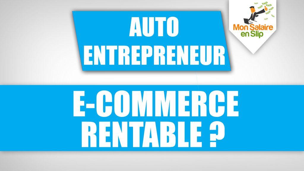 Autoentrepreneur et E-commerce rentable ?