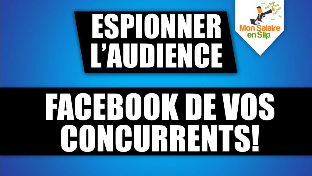 Espionner audience Facebook de vos concurrents