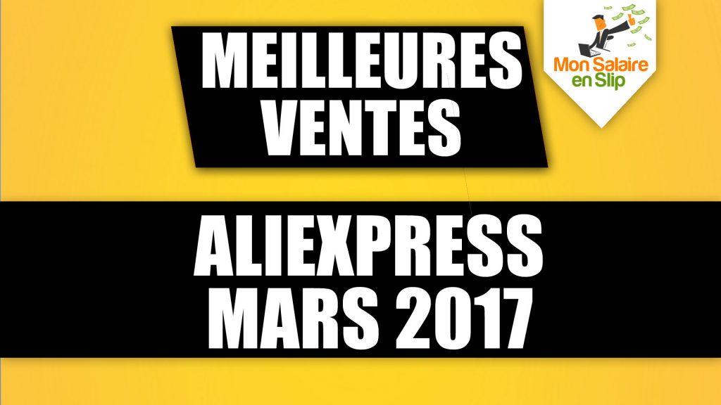 Meilleures Ventes Aliexpress Mars 2017